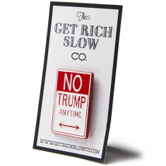 Get Rich Slow Presidential Parking Pin