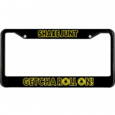Shake Junt Getcha Roll On License Plate Accessories